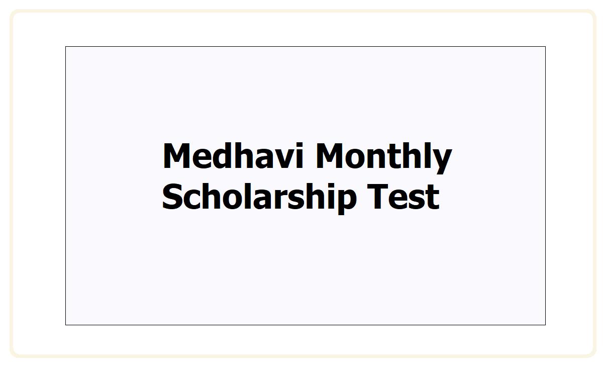 Medhavi Monthly Scholarship Test 2021