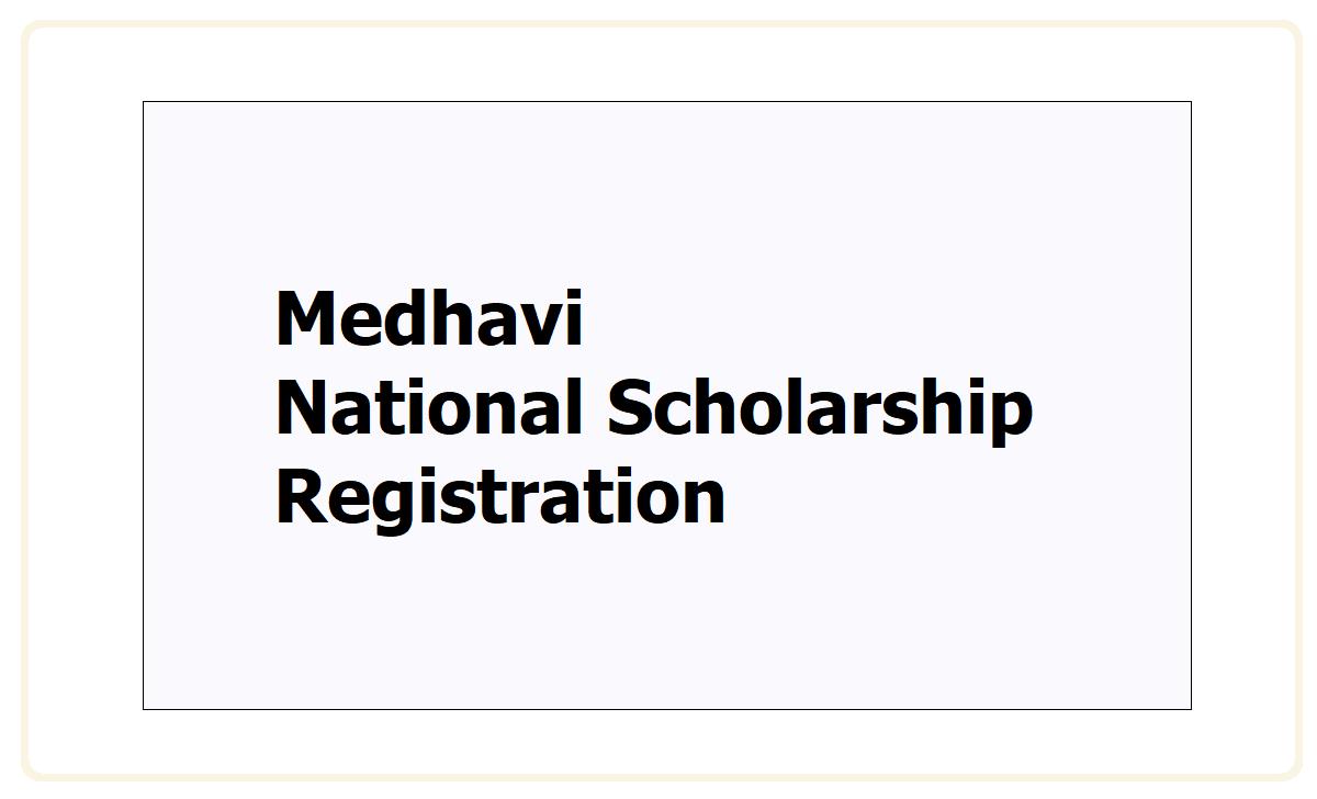Medhavi National Scholarship Registration 2021