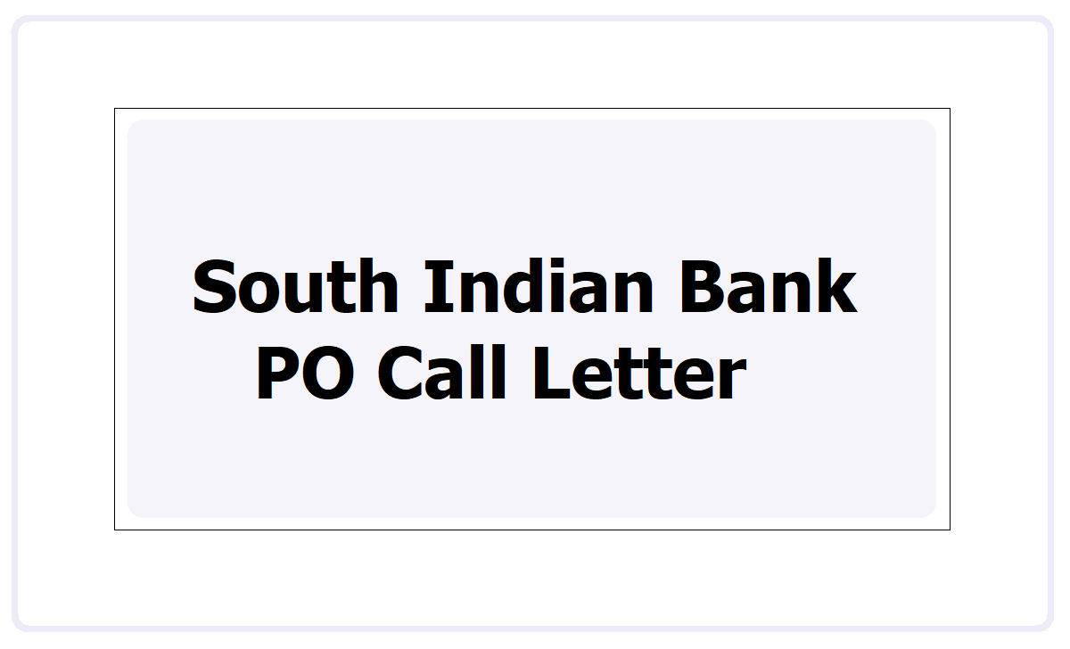 South Indian Bank PO Call Letter 2021