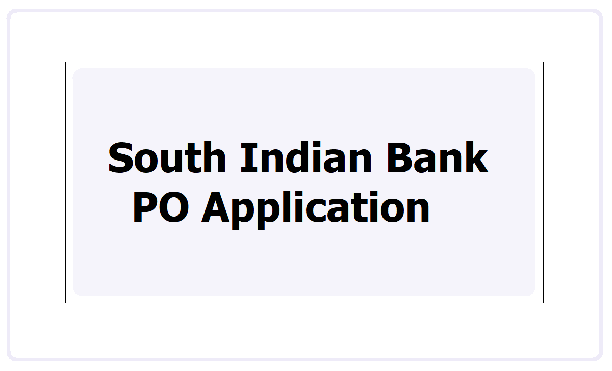 South Indian Bank PO Online Application 2021