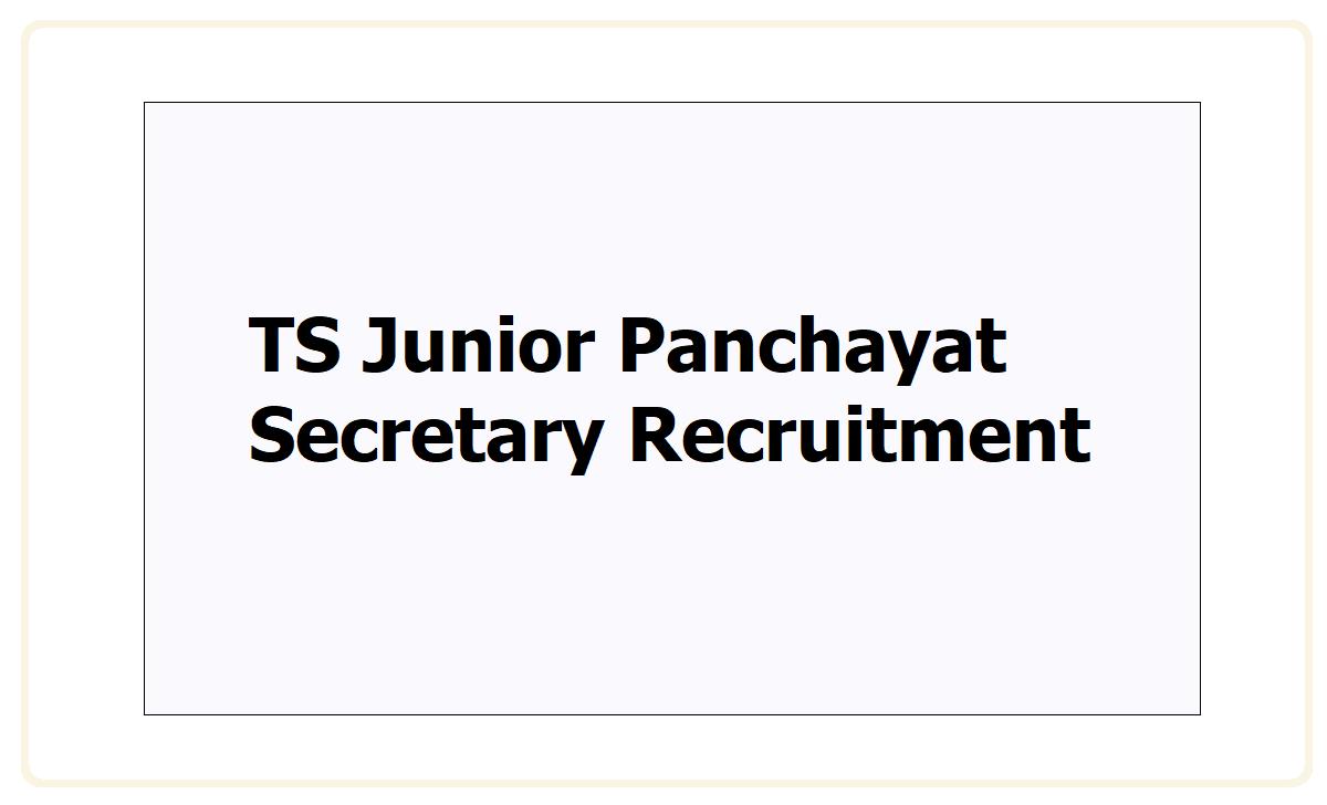 TS Junior Panchayat Secretary Recruitment 2021