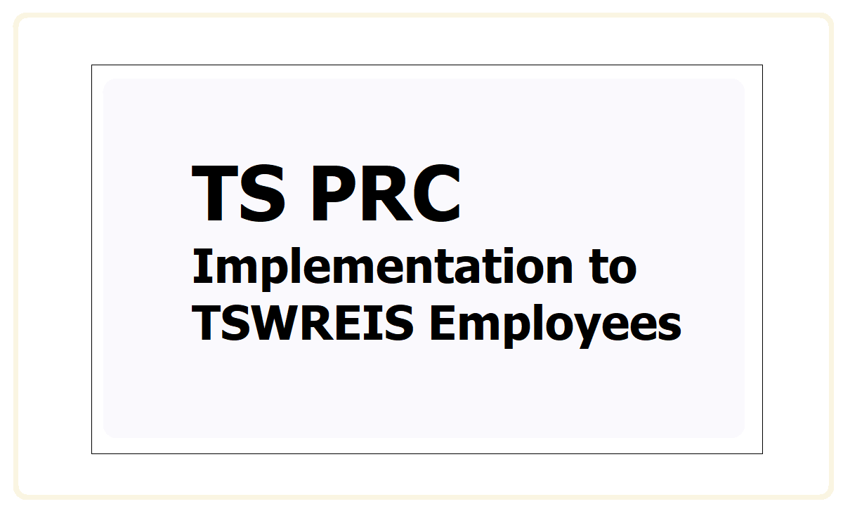 TS PRC 2021 Implementation to TSWREIS Employees