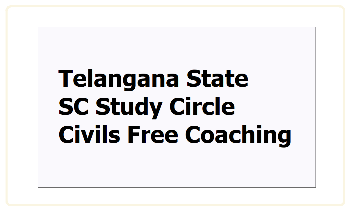 TS SC Study Circle Civils Free Coaching 2021