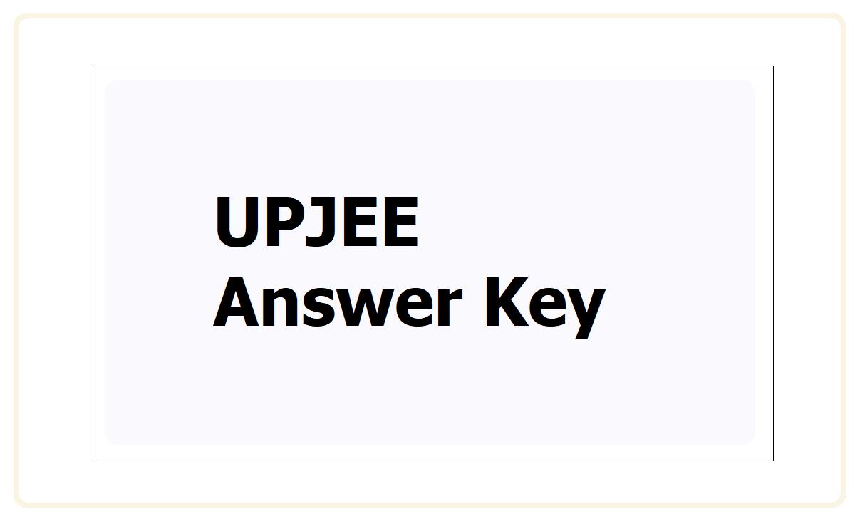 UPJEE Answer Key 2021