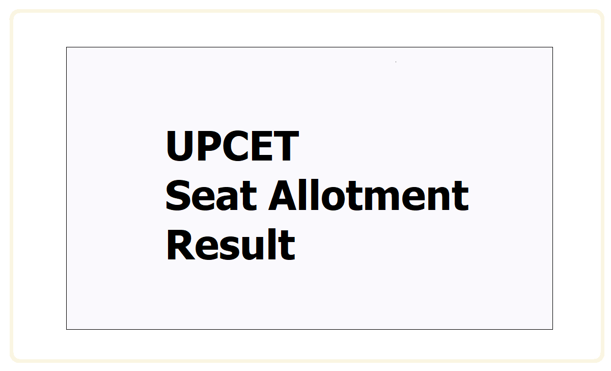 UPCET Seat Allotment Result